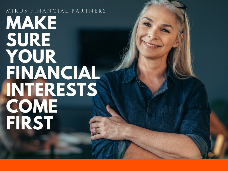 Make-sure-your-financial-interests-come-first-planner-advisor-Lancaster-PA.png